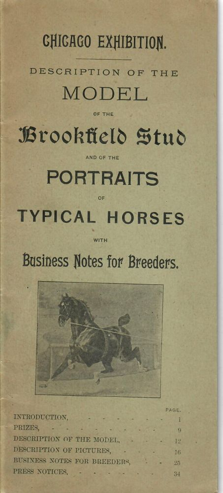 Description of the Model of the Brookfield Stud and of the Portraits of Typical Horses with Business Notes for Breeders [Chicago World's Fair]; Chicago Exhibition. England Brookfield Stud.