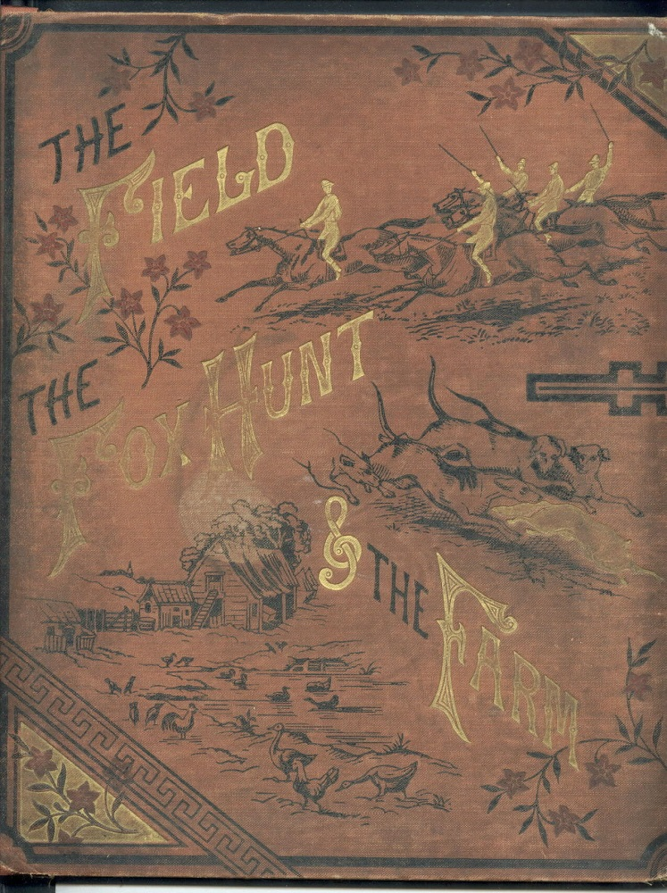 The Field the Fox Hunt and the Farm [1880s]. Anonymous, Laura Valentine.
