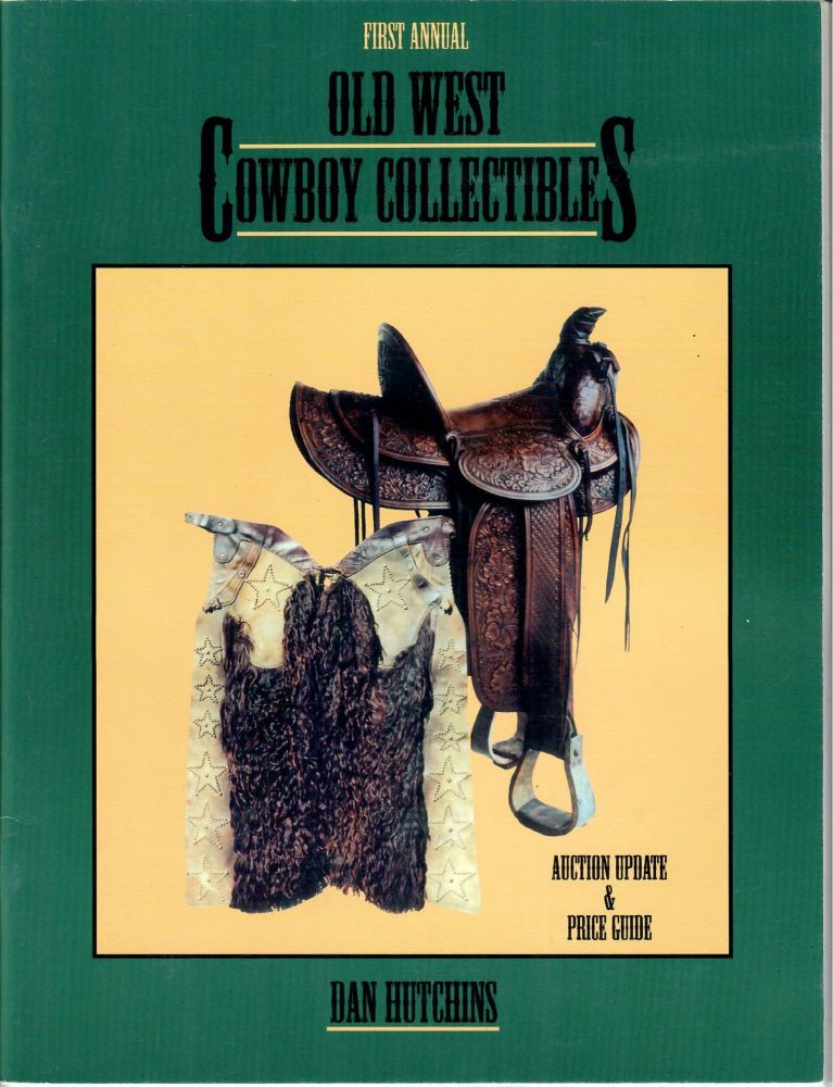 """Old West"""" Cowboy Collectibles: Auction Update and Price Guide. Dan Hutchins."""