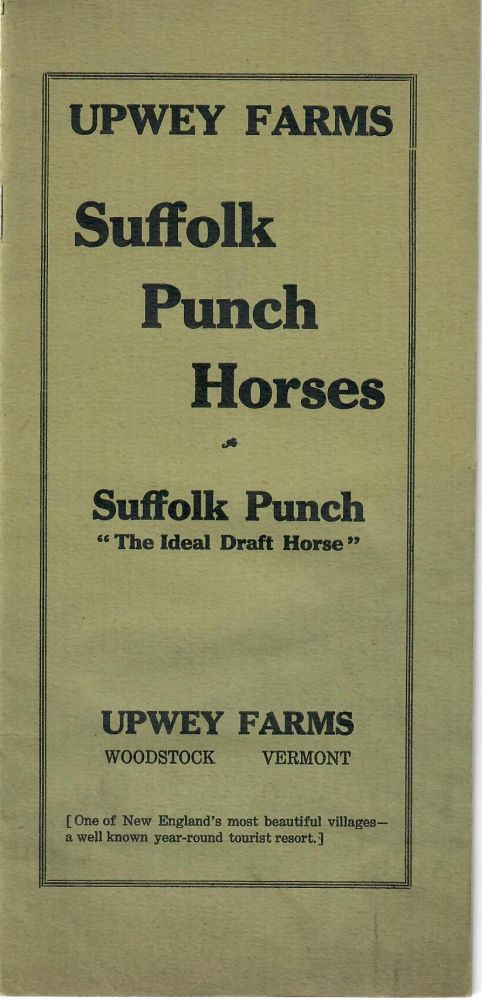 Suffolk Punch Horses [1919]. Woodstock Upwey Farms, Vermont.
