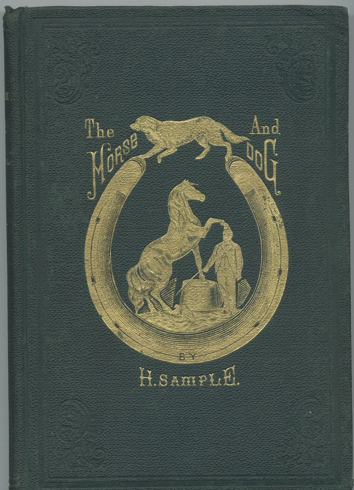 The Horse and Dog: Not as They Are But as They Should Be. H. Sample.