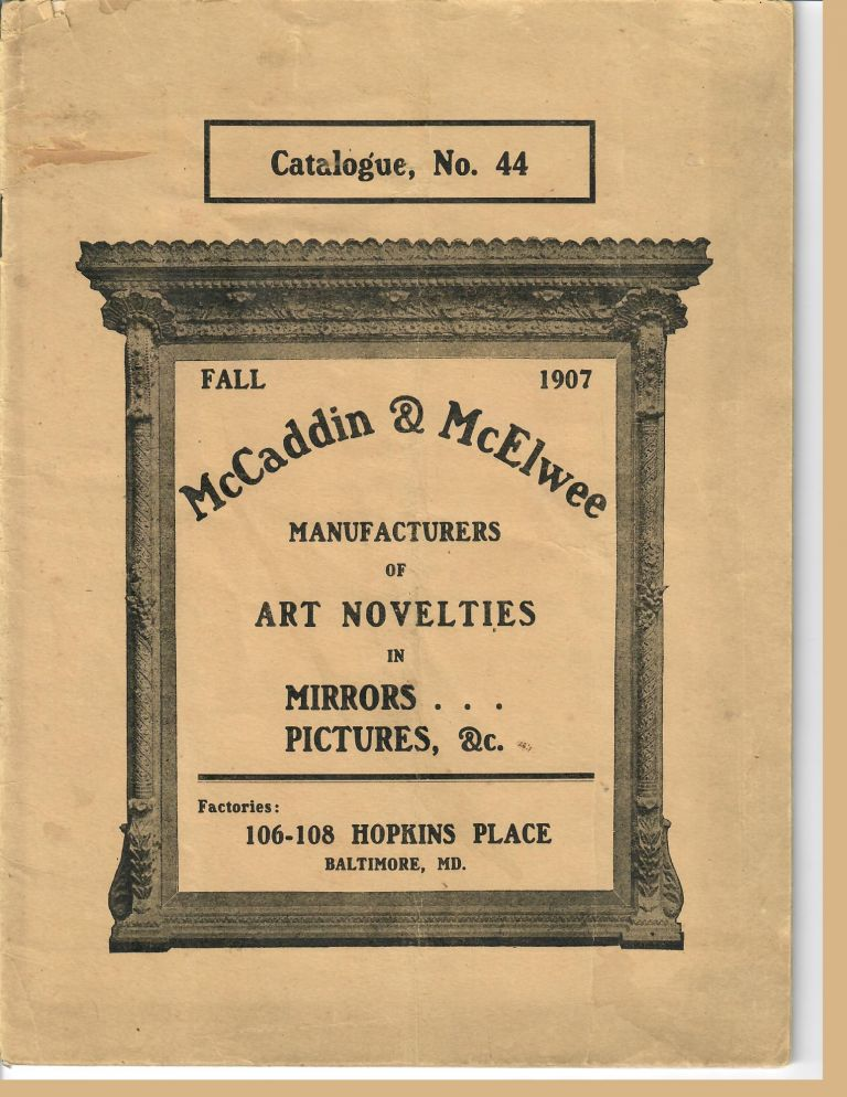 Catalogue 44; Manufacturers of Art Novelties in Mirrors . . . Pictures, &c. McCaddin, McElwee.
