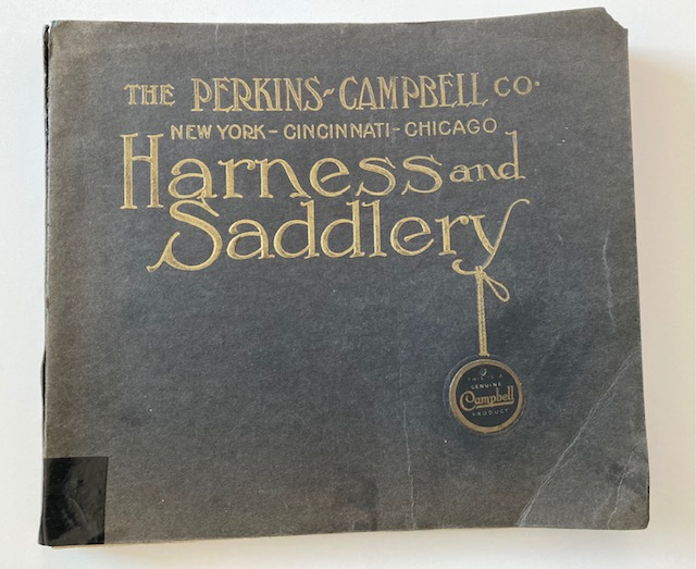General Catalogue No. 35: Harness, Horse Collars, Saddles and Accessories for the Saddlery Trade. Perkins-Campbell Conmpany.