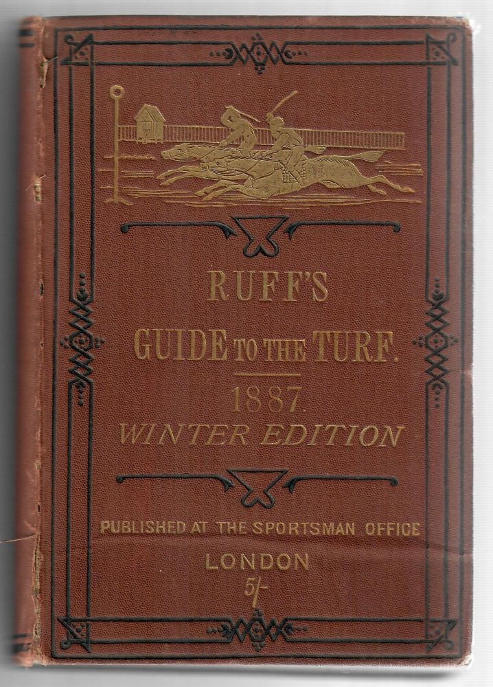 Ruff's Guide to the Turf; Winter Edition--1887. No named author.