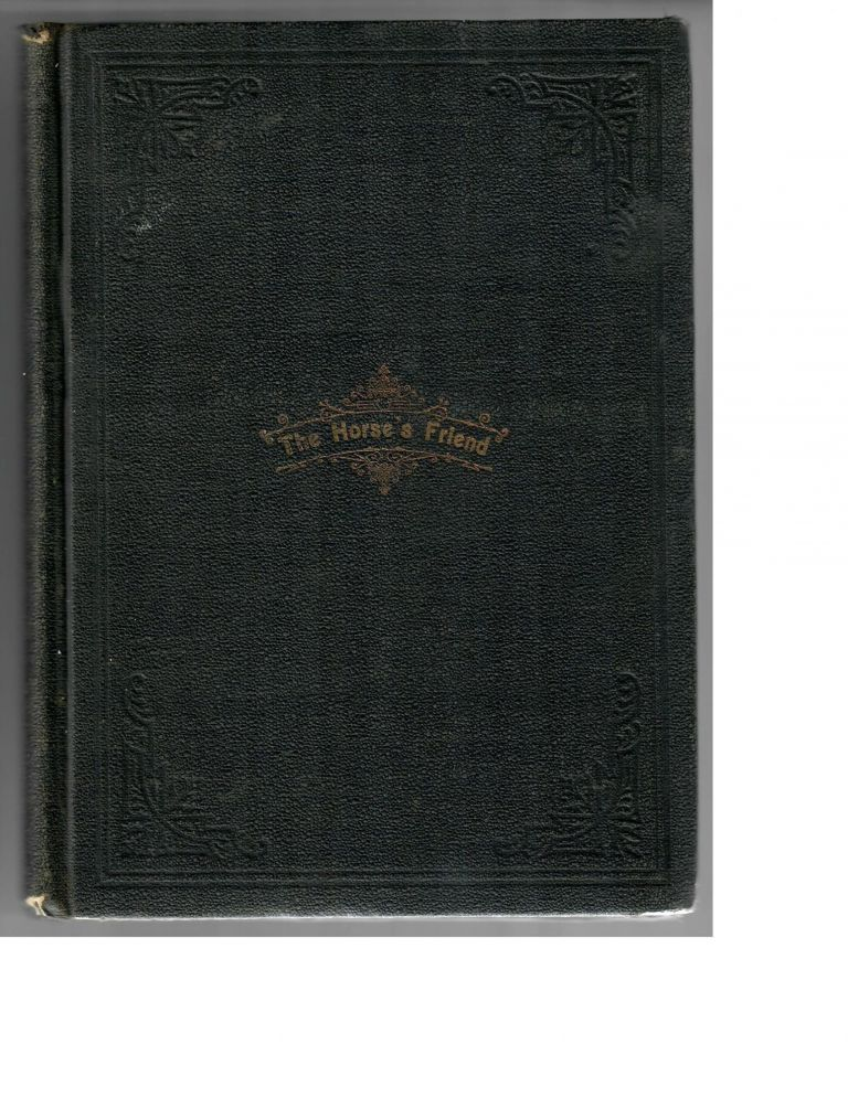 The Horse's Friend; A Manual for Training the Horse and Keeping Him Healthy. R. J. Schermerhorn.