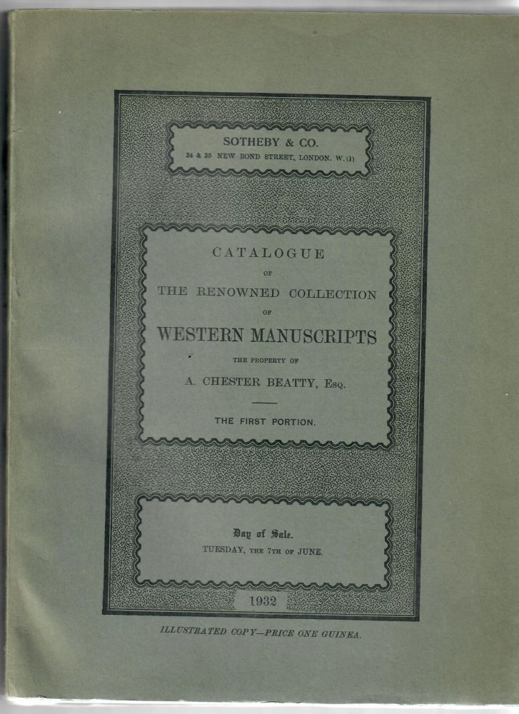 Catalogue of the Renowned Collection of Western Manuscripts, the Property of A. Chester Beatty, Esq.; The First Portion. Sotheby and Co.