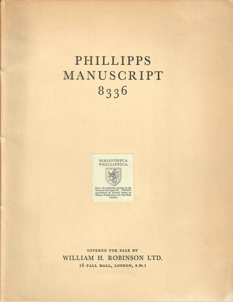Phillipps Manuscript 8336 [Catalogue 79]; The Famous Fourteenth Century Composite Volume containing Eighty Separate Texts (of which no less than forty-five are unique). William H. Robinson, Ltd.