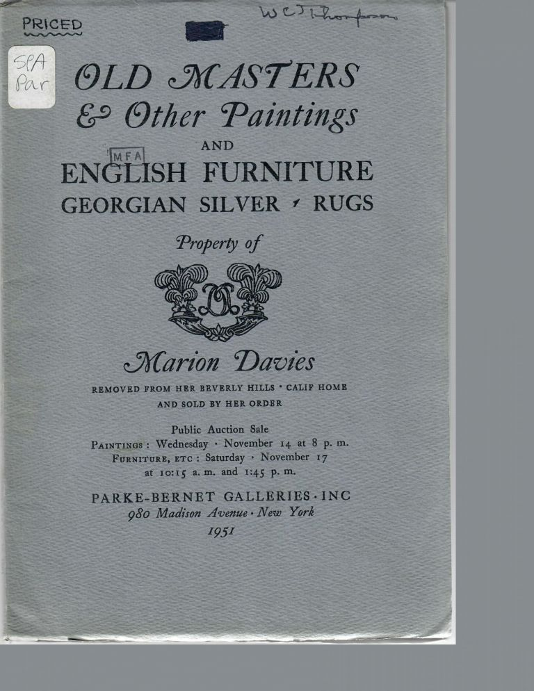Paintings by Old Masters and Other Works . . . English Furniture of the XVIII Century . . . Belonging to Marion Davies; Removed from Her Residence at Beverly Hills, California; Sold by Her Order. Parke-Bernet Galleries.