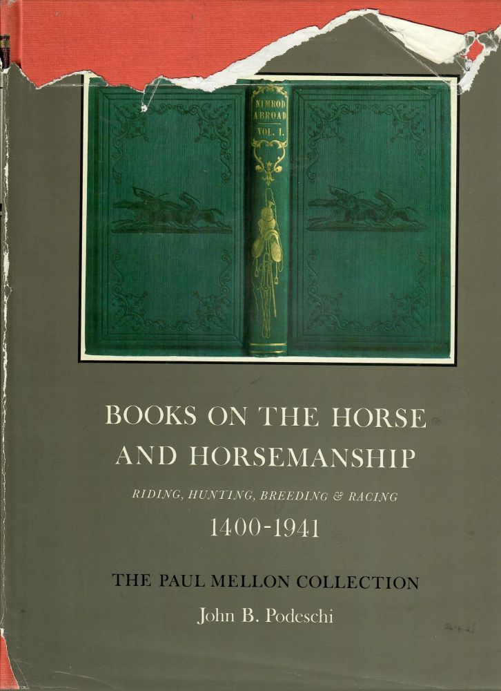 Books on the Horse and Horsemanship: The Paul Mellon Collection. John B. Podeschi.