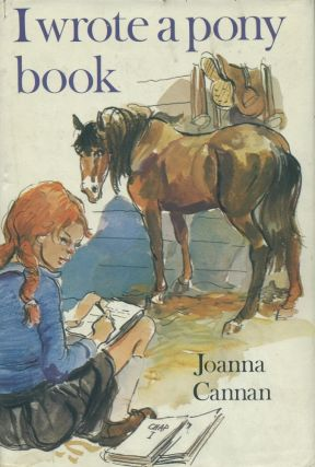 I Wrote a Pony Book. Joanna Cannan
