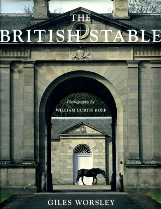 The British Stable. Giles Worsley