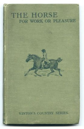 The Horse for Work or Pleasure. No named author, publisher Vinton