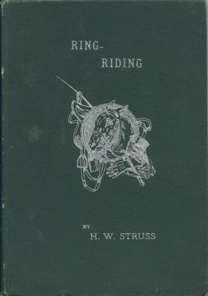 Ring-Riding: Being a Collection of Movements and Commands Designed for the Use of Riding-Schools...