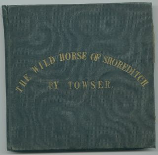The Wild Horse of Shoreditch [original drawing album]. Towser