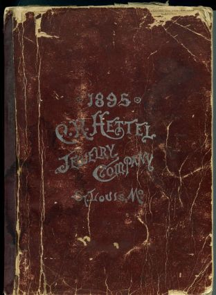 1895 C.R. Hettel Jewelry Company, St. Louis, Mo. [cover title]. C. R. Hettel Jewelry Company