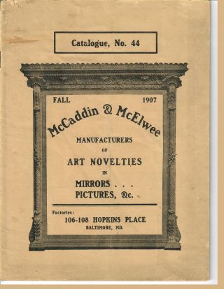 Catalogue 44; Manufacturers of Art Novelties in Mirrors . . . Pictures, &c. McCaddin, McElwee