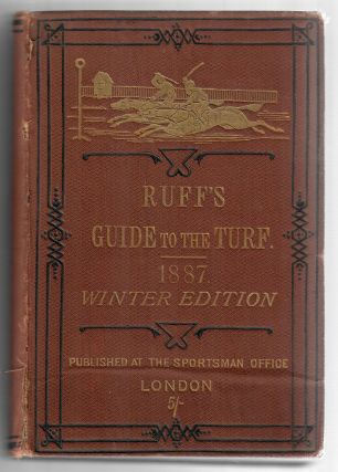 Ruff's Guide to the Turf; Winter Edition--1887. No named author