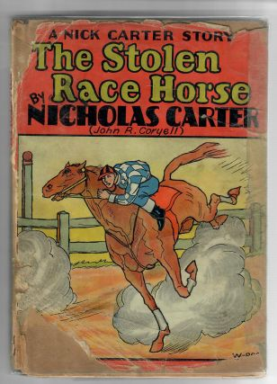The Stolen Race Horse; A Nick Carter Story. Nicholas Carter, pseud, John R. Coryell