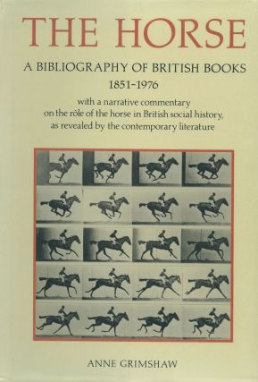 The Horse: A Bibliography of British Books 1851-1976 [signed]. Anne Grimshaw.